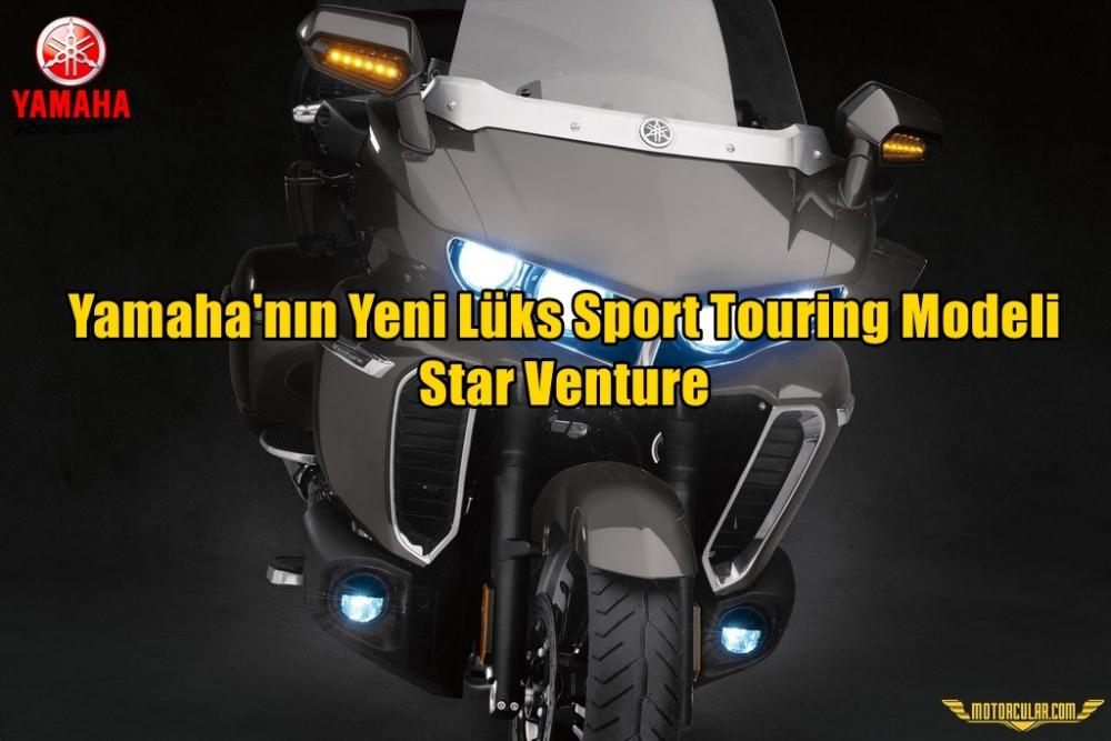 Yamaha'nın Yeni Lüks Sport Touring Modeli Star Venture